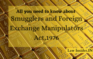 Smugglers and Foreign Exchange Manipulators Act,1976 LAW INSIDER