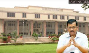 Arvind Kejriwal Delhi High Court Law Insider In