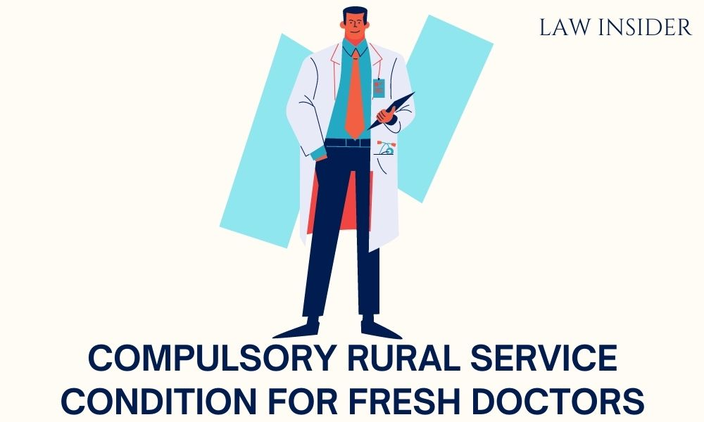 Compulsory Rural Service Condition for Fresh Doctors