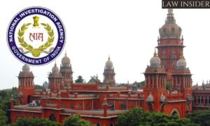 NIA Madras High Court law insider in