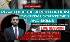 Practice of Arbitration Essential Strategies and Skills- Law Insider Certificate Course