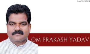 OM PRAKASH YADAV - law insider