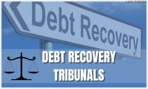 DEBT RECOVERY TRIBUNALS - law insider