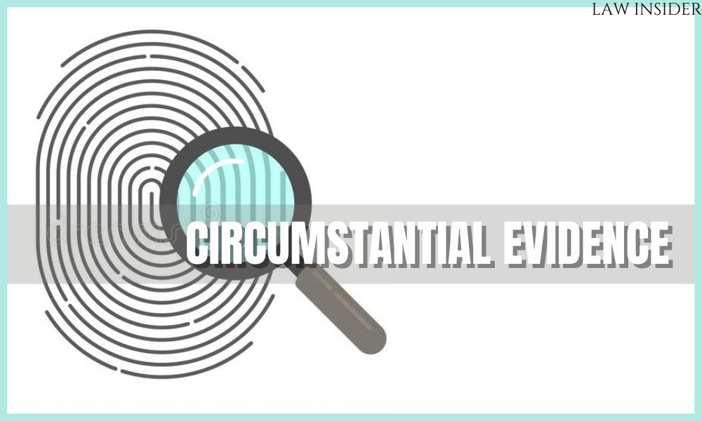 circumstantial evidence - LAW INSIDER