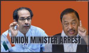 Union minister arrest - LAW INSIDER