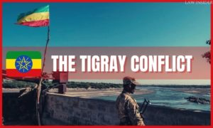 THE TIGRAY CONFLICT - law insider