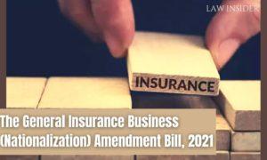 The General Insurance Business (Nationalization) Amendment Bill, 2021 law insider