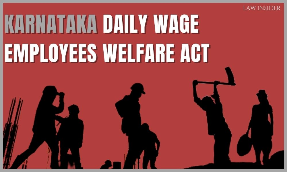 Karnataka Daily Wage Employees Welfare Act - Law Insider