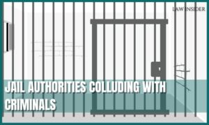 jail authorities colluding with criminals - law insider