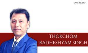 THOKCHOM RADHESHYAM SINGH - law insider